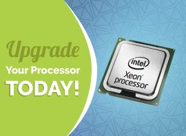 Upgrade your processor today!